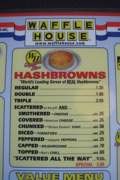 Waffle House is big in the South! Look at the variety of hashbrowns!