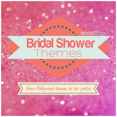 Bridal Shower Ideas (curated by Bellenza)