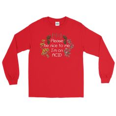 Please Be Nice To Me I'm On Acid Unisex Long Sleeve Tee - Red / 2XL