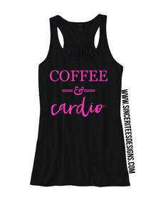7e8839b2b72b6 Coffee and Cardio Workout Tank ladies womens Racerback Tanktop
