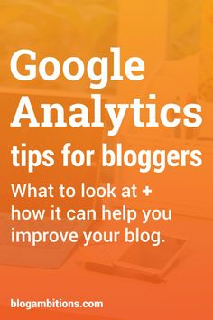 What to look at in Google Analytics.