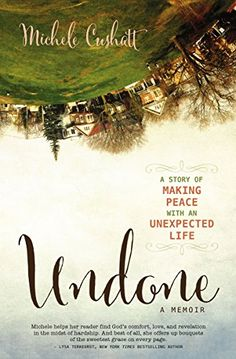 I am so excited to be a part of Michele Cushatt's book launch team!!! Undone: A Story of Making Peace With an Unexpected Life