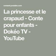 La princesse et le crapaud - Conte pour enfants - Dokéo TV - YouTube Tv, Princess, Children, Television Set, Television