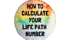 Your #1 Core Number: The Life Path Number – How To Calculate & Interpret It