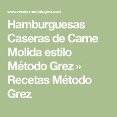 Hamburguesas Caseras de Carne Molida estilo Método Grez » Recetas Método Grez
