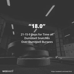 """""""18.0"""" WOD - 21-15-9 Reps for Time of:: Dumbbell Snatches; Over-Dumbbell Burpees"""