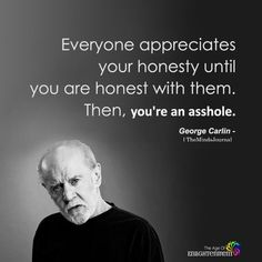 Someone's Gonna Be Disappointed: 20 Of George Carlin's Most Poignant Jokes George Carlin, Positive Quotes, Motivational Quotes, Funny Quotes, Inspirational Quotes, Funny Memes, Bff Quotes, Fact Quotes, Friend Quotes