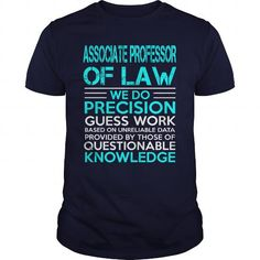ASSOCIATE PROFESSOR OF LAW WE DO PRECISION GUESS WORK KNOWLEDGE T Shirts, Hoodies, Sweatshirts. BUY NOW ==► https://www.sunfrog.com/LifeStyle/ASSOCIATE-PROFESSOR-OF-LAW--WEDO-OLD-Navy-Blue-Guys.html?41382