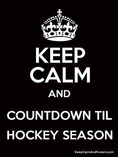 KEEP CALM AND COUNTDOWN TIL HOCKEY SEASON Poster
