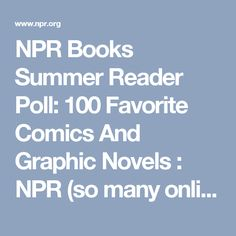 NPR Books Summer Reader Poll: 100 Favorite Comics And Graphic Novels : NPR (so many online comics too!)