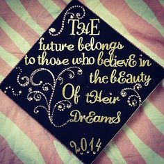 Inspirational quote on your graduation cap