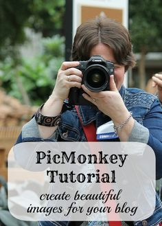 PicMonkey Tutorial - Create Beautiful Images for Your Blog #picmonkey #blogging #tutorials