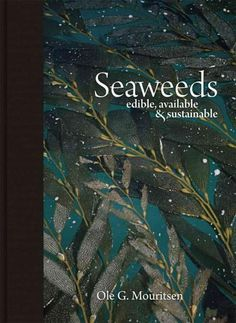 Seaweeds: Edible, Available & Sustainable