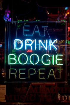 eat, drink, boogie, repeat . . . beale street, Memphis, tennessee
