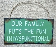 OUR FAMILY PUTS THE FUN IN DYSFUNTIONAL Shabby Metal Sign