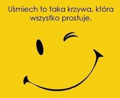 Uśmiech to  ... krzywa Quotes And Notes, Love Me Quotes, Wise Qoutes, Phrases And Sentences, Motivational Quotes, Inspirational Quotes, Small Quotes, Positive Mind, Just Smile