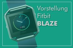 Vorstellung Fitbit Blaze Fitness Armband Arm Workout With Bands, Fitness Armband, Fitbit, Fiction