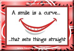A smile is a curve... that sets things straight...