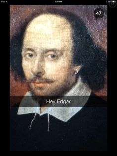 This Is What It Would Look Like If Shakespeare And Edgar Allen Poe Snapchatted Each Other