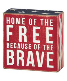 This 'Home of the Free Because of the Brave' Box Sign by Primitives by Kathy is perfect! #zulilyfinds