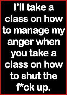My take on anger management :-)