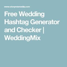 Free Wedding Hashtag Generator and Checker  |  WeddingMix