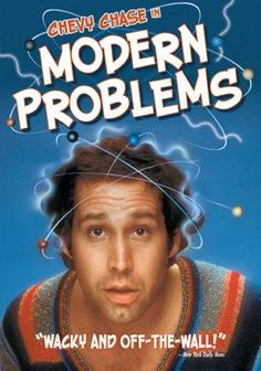 Modern Problems (1981). [PG] 89 mins. Starring: Chevy Chase, Patti D'Arbanville, Dabney Coleman, Mary Kay Place, Nell Carter and Brian Doyle-Murray