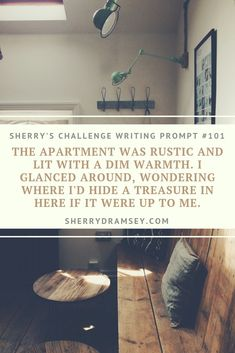 Writing Prompt - The apartment was rustic and lit with a dim warmth. I glanced around, wondering where I'd hide a treasure in here if it were up to me. I Am A Writer, Writing Prompts, Bedroom Ideas, Have Fun, Fiction, Challenges, Rustic, Education, Retro
