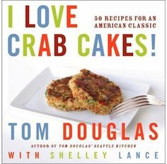 I Love Crab Cakes Cook Book
