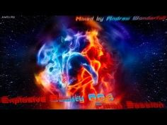 ▶ EXPLOSIVE BEAUTY 004 episode (mixed by Andrew Wonderfull) awdj.ru - YouTube