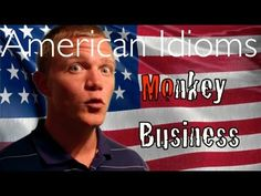 American Idioms | MONKEY BUSINESS | #Movember Special!