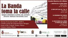 """La Banda Sinfónica Juvenil del Estado te invita a la presentación de su programa """"La Banda Toma la Calle"""". Viernes 27 de enero de 2017 en la Plazuela Álvaro Obregón, a las 18:00 horas. Entrada libre. #Culiacán, #Sinaloa."""