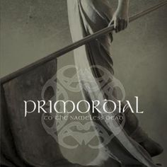 "L'album dei #Primordial intitolato ""To The Nameless Dead""."