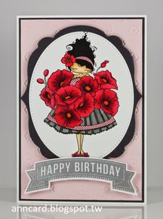Ann Chuan: Ann's Cardmaking Garden – HAPPY BIRTHDAY - 11/1/14  (Stamping Bella: Lulu Loves Poppies stamp.  MFT: Banner Greetings stamps/dies. Dies - Stitched Oval STAX, SU-Labels Collection framelits )