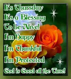 Its Thursday Its A Blessing To Be Alive good morning thursday