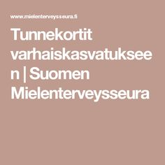 Tunnekortit varhaiskasvatukseen | Suomen Mielenterveysseura Early Childhood Education, Occupational Therapy, Social Skills, Montessori, Kindergarten, Mindfulness, Teaching, Feelings, School