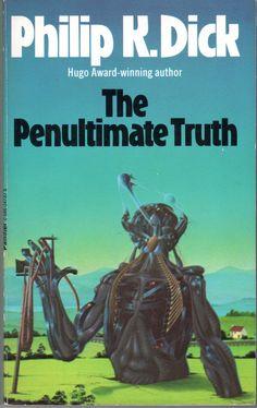 Dick, Philip K. - The Penultimate Truth