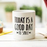 """Today is a good day to smile"" mug. #mug #smile #mrwonderful"