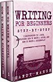 Free Kindle Book -   Writing for Beginners: Step-by-Step   2 Manuscripts in 1 Book   Essential Fiction Writing Skills, Creative Writing and Beginners Writing Tricks Any Writer Can Learn (Writing Best Seller 23)