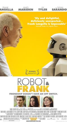 Directed by Jake Schreier.  With Peter Sarsgaard, Frank Langella, Susan Sarandon, Liv Tyler. Set in the near future, an ex-jewel thief receives a gift from his son: a robot butler programmed to look after him. But soon the two companions try their luck as a heist team.