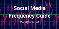 social media frequency guide