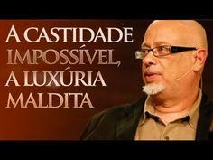 Luiz Felipe Ponde - A castidade impossível, a luxúria maldita