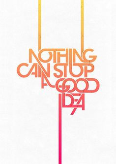 Nothing can stop a good idea. #typography #fonts