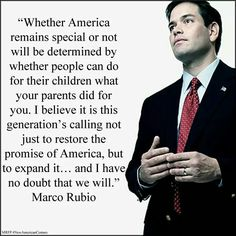 Marco Rubio Quotes Amazing Marco Rubio Quote  Marco Rubio  Pinterest  Marco Rubio Quotes