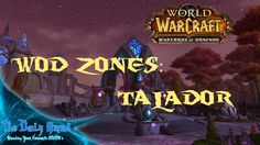 WoW: Warlords of Draenor | WoD Zones - Talador | TDGMMO