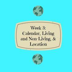 Raising Samuels Homeschool: Week 3: Calendar, Living and Non-Living, & Location