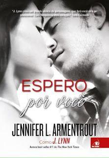 SEMPRE ROMÂNTICA!!: Espero Por Você - Jennifer L. Armentrout
