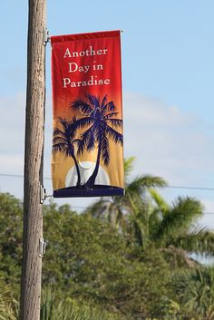 """""""Another Day in Paradise"""" is the slogan that can be seen along the roads of Anna Maria Island. Photo by Bill Ward."""