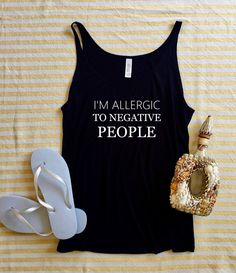A personal favorite from my Etsy shop https://www.etsy.com/listing/524957488/im-allergic-to-negative-people-funny