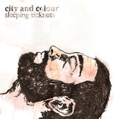 City and Colour / Sleeping Sickness